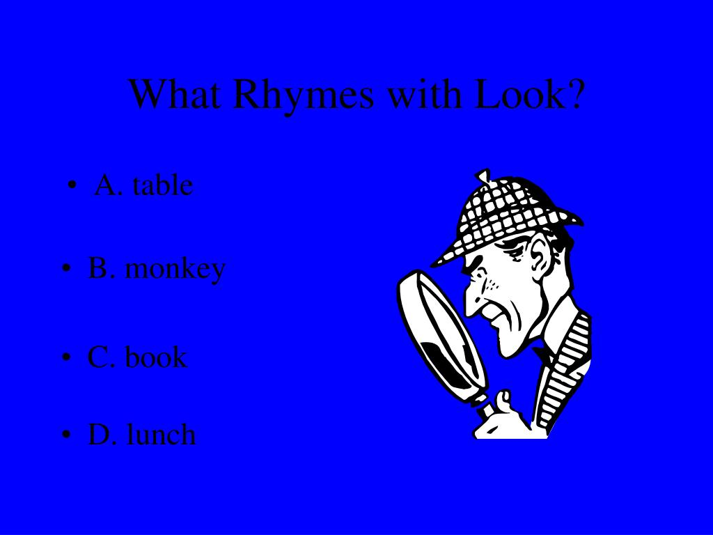 What Rhymes with Look?