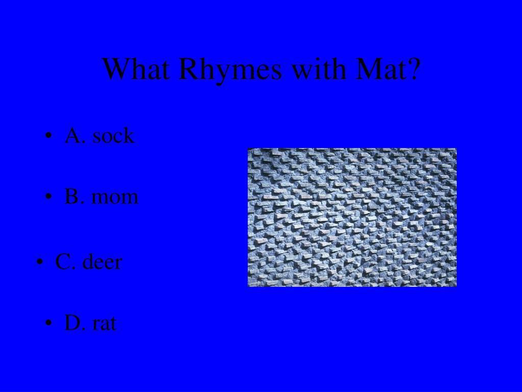 What Rhymes with Mat?