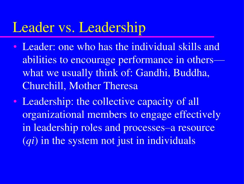 Leader vs. Leadership