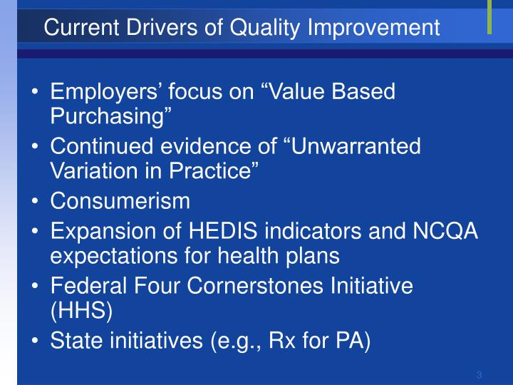Current drivers of quality improvement l.jpg