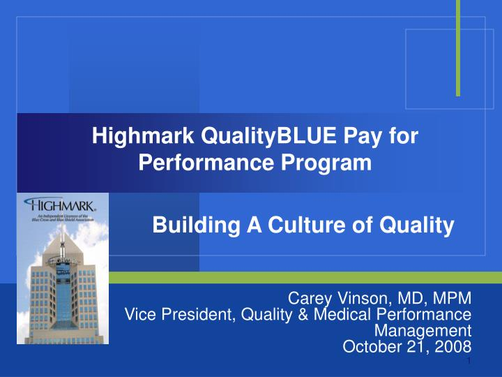 Highmark qualityblue pay for performance program l.jpg