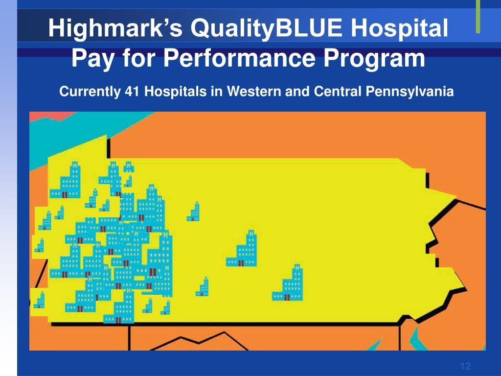 Highmark's QualityBLUE Hospital  Pay for Performance Program