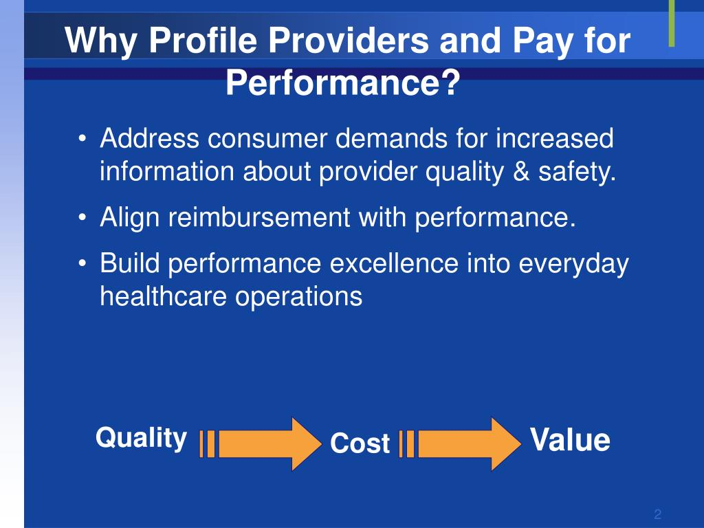 Why Profile Providers and Pay for Performance?