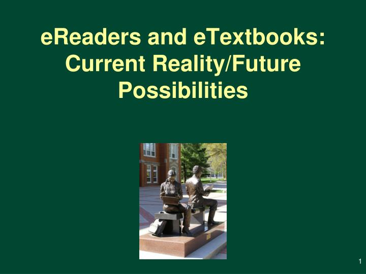 Ereaders and etextbooks current reality future possibilities