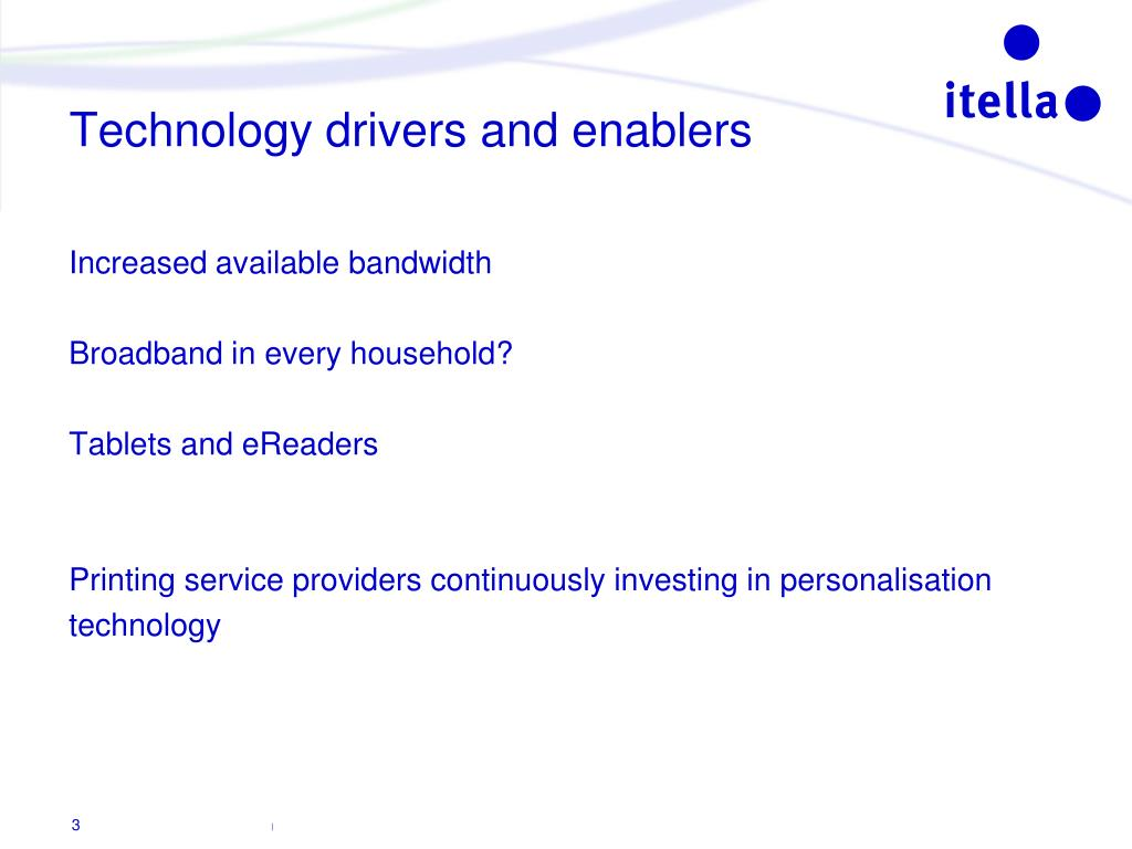 Technology drivers and enablers
