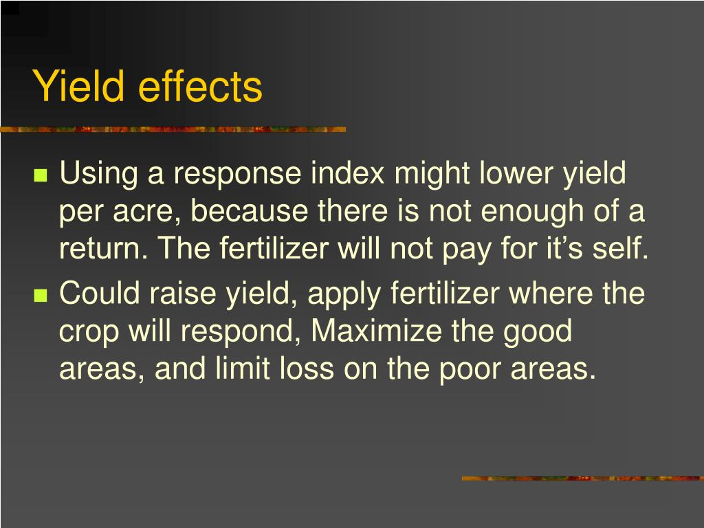 Yield effects