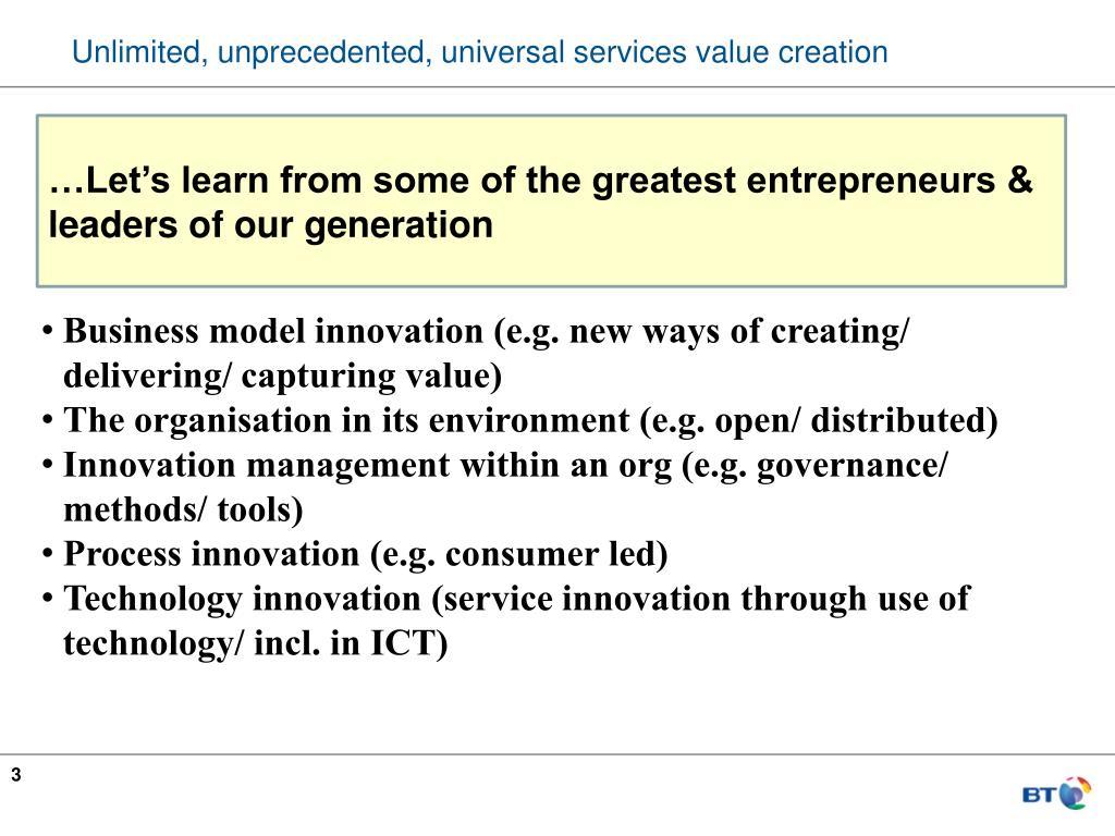 Unlimited, unprecedented, universal services value creation