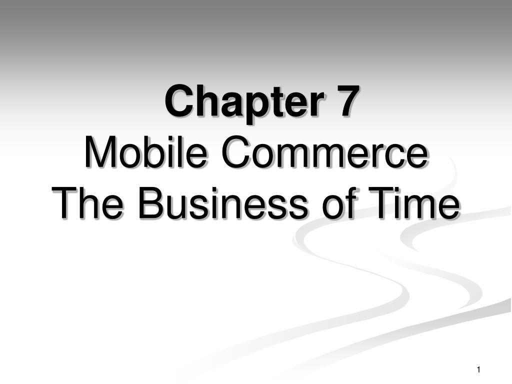 chapter 7 mobile commerce the business of time