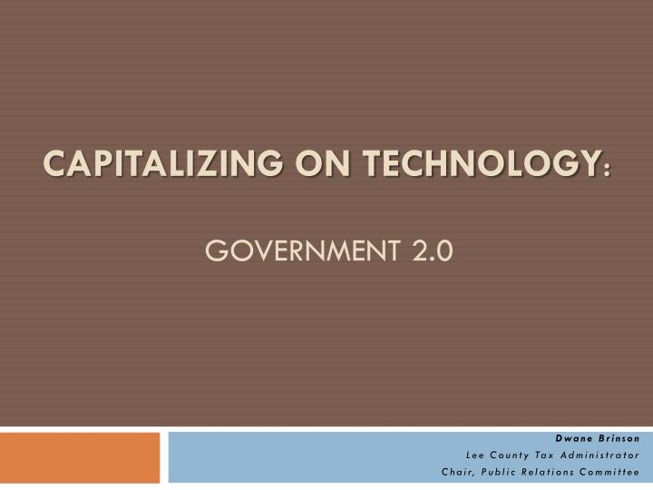 Capitalizing on technology government 2 0