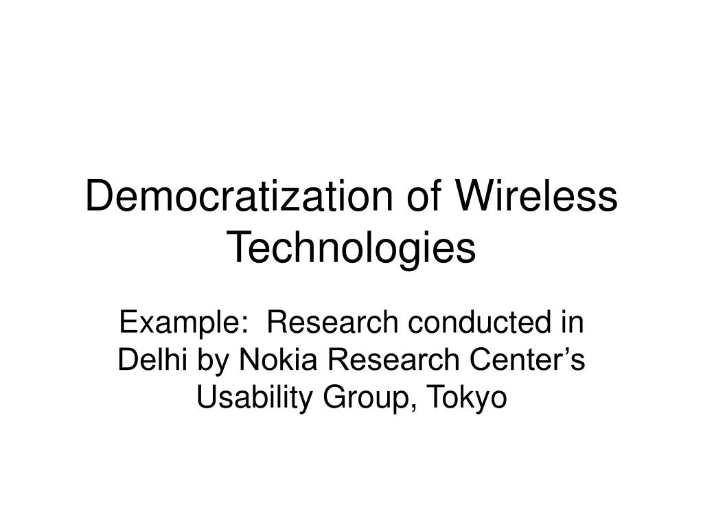 Democratization of Wireless Technologies
