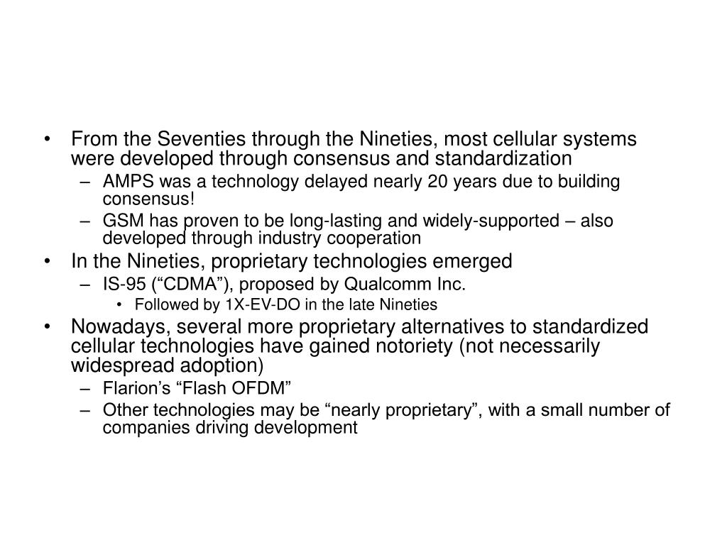 From the Seventies through the Nineties, most cellular systems were developed through consensus and standardization