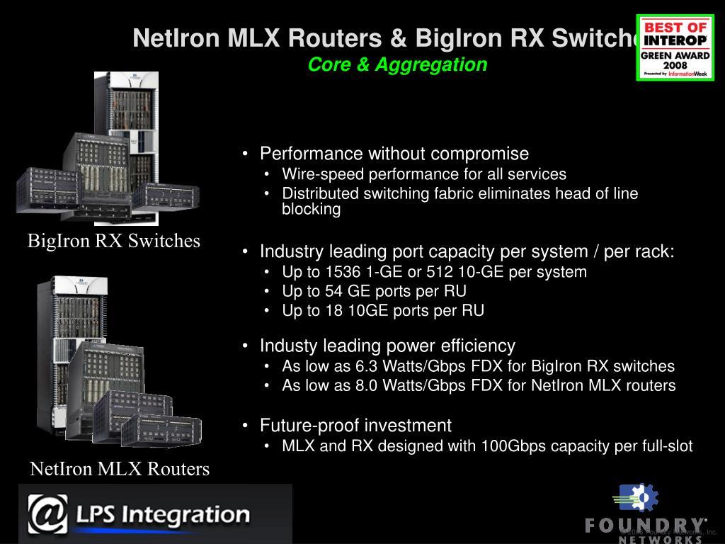 NetIron MLX Routers & BigIron RX Switches