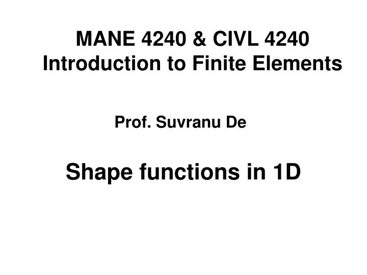 Mane 4240 civl 4240 introduction to finite elements l.jpg