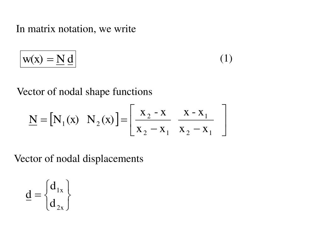 In matrix notation, we write
