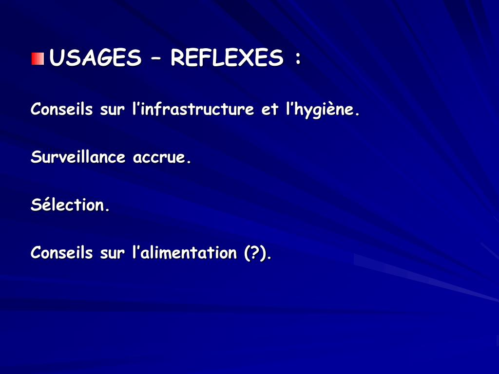 USAGES – REFLEXES :