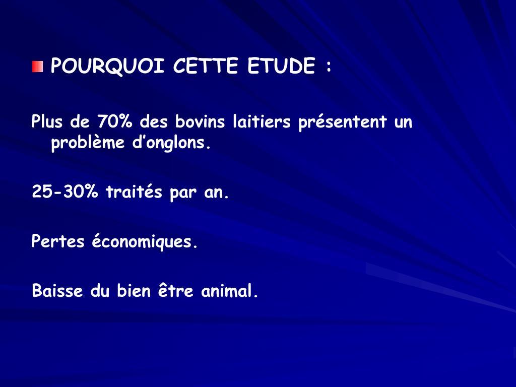 POURQUOI CETTE ETUDE :