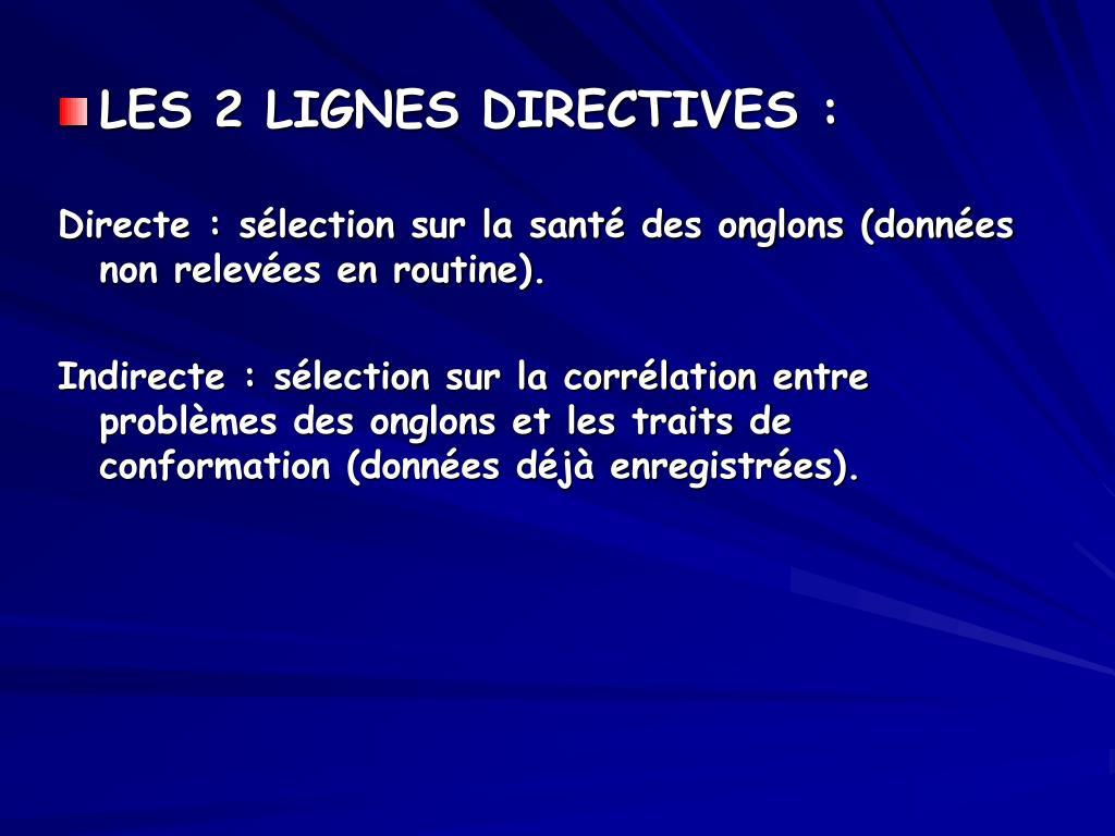 LES 2 LIGNES DIRECTIVES :