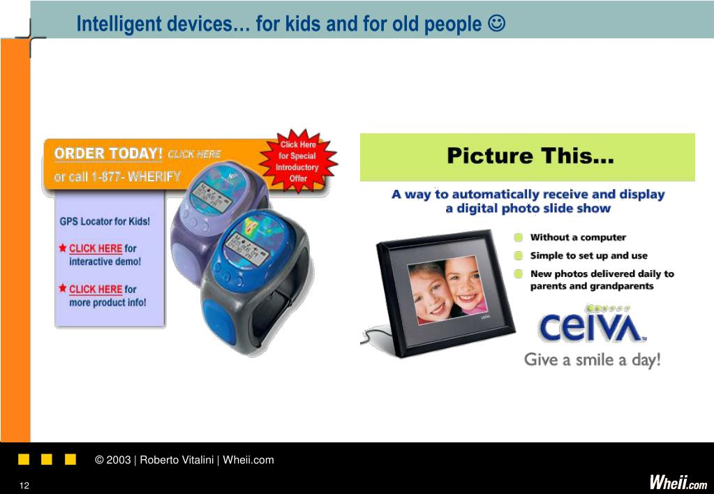 Intelligent devices… for kids and for old people