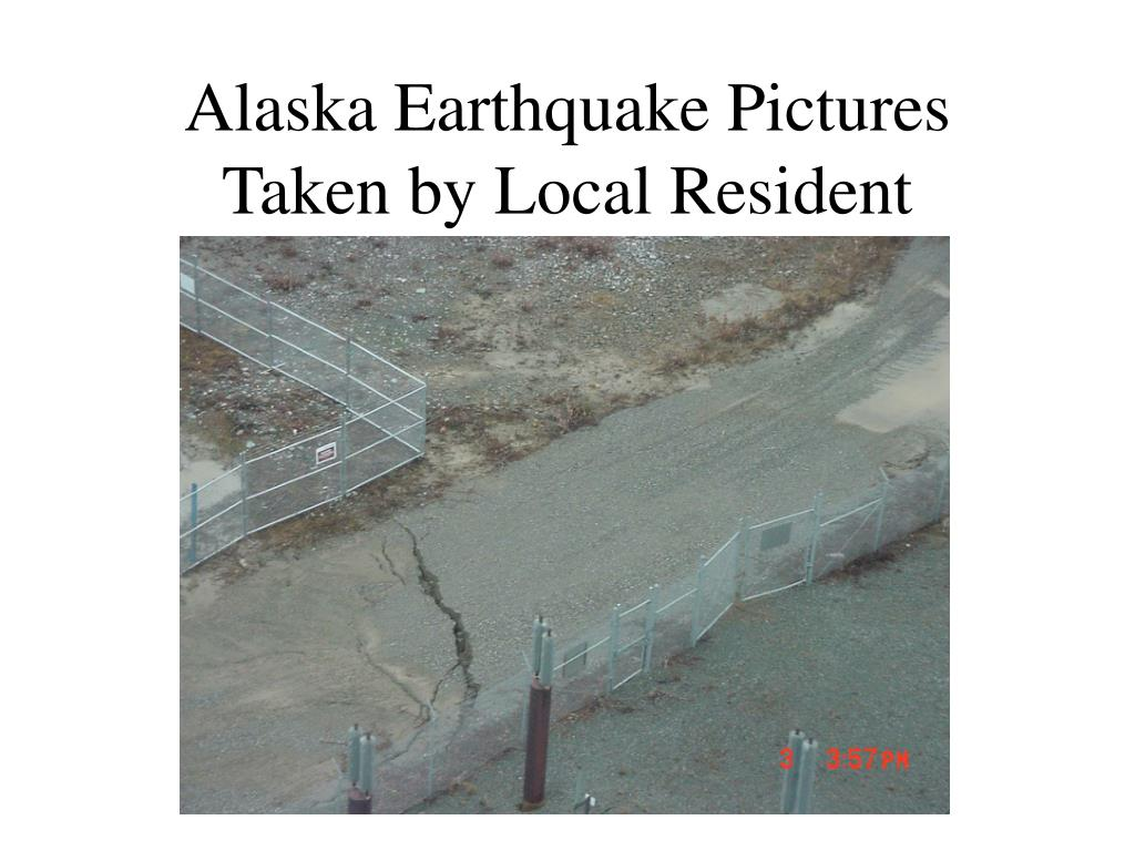 Alaska Earthquake Pictures Taken by Local Resident