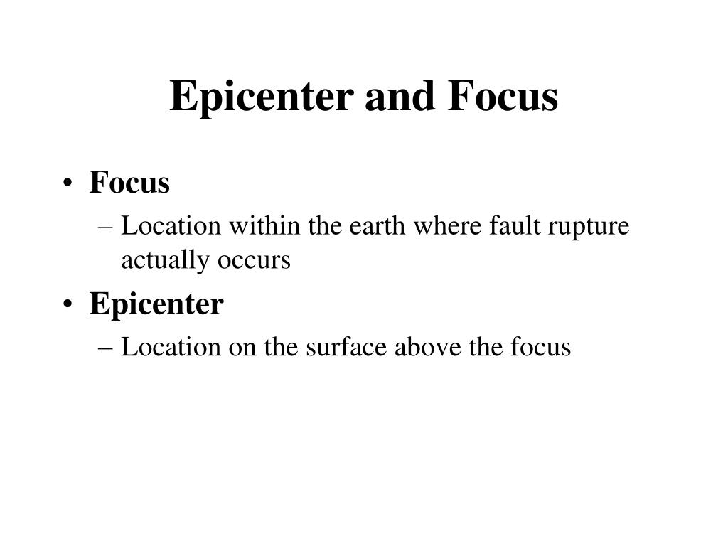 Epicenter and Focus