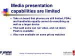 media presentation capabilities are limited