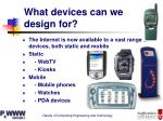 what devices can we design for