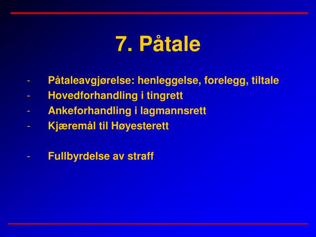 7. Påtale