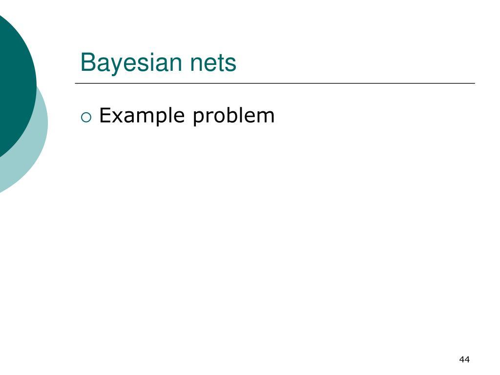 Bayesian nets