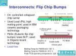 interconnects flip chip bumps