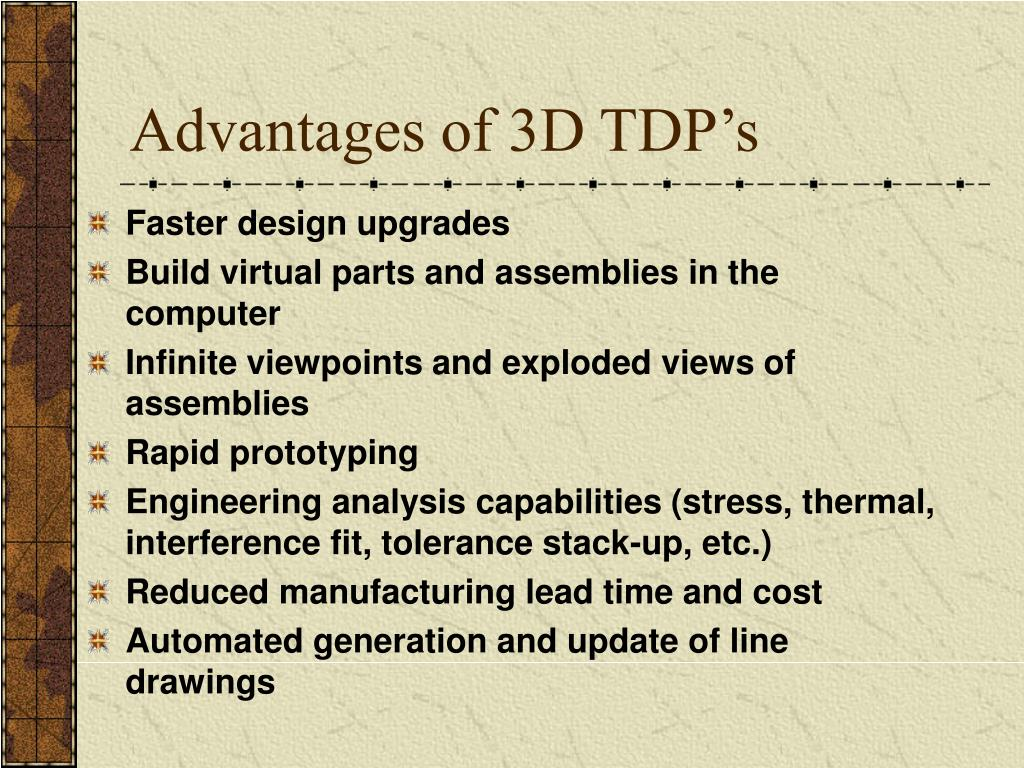Advantages of 3D TDP's