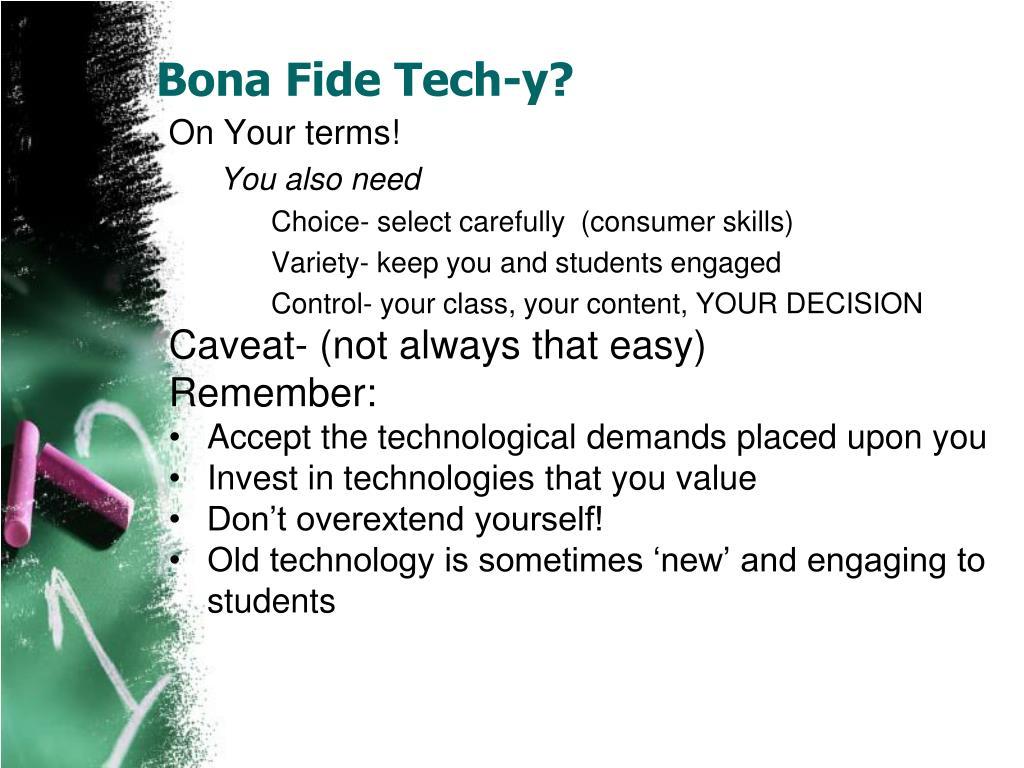 Bona Fide Tech-y?