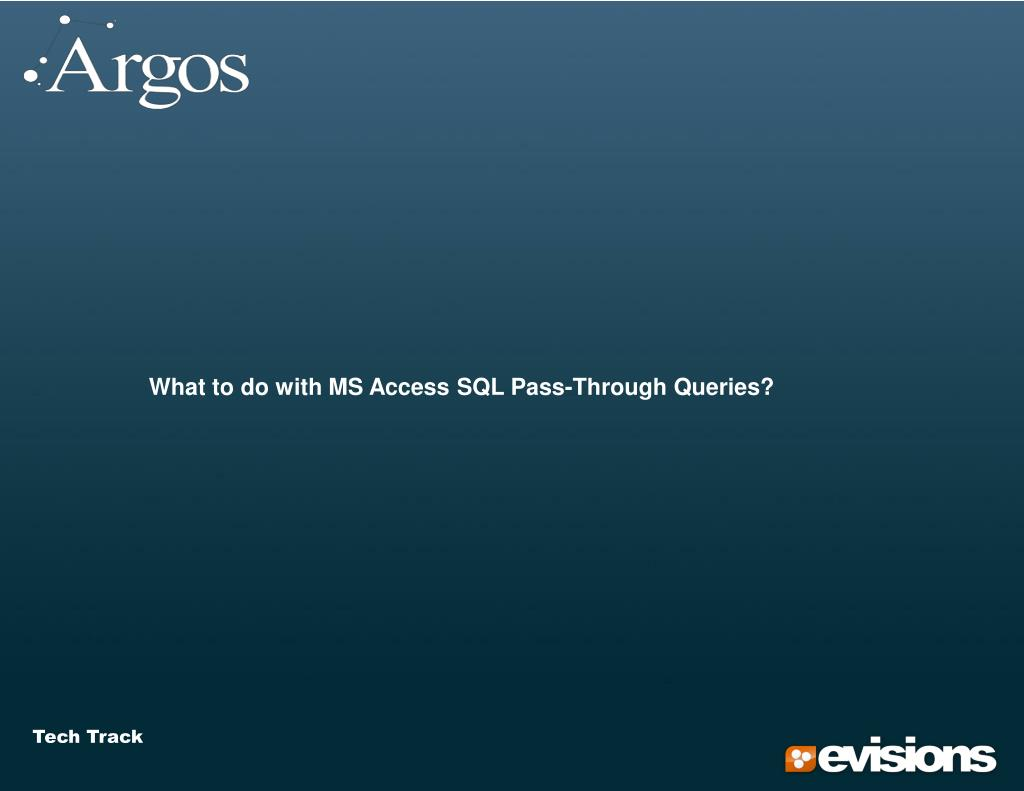 What to do with MS Access SQL Pass-Through Queries?