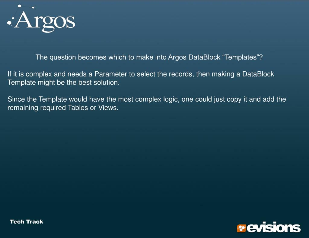 """The question becomes which to make into Argos DataBlock """"Templates""""?"""