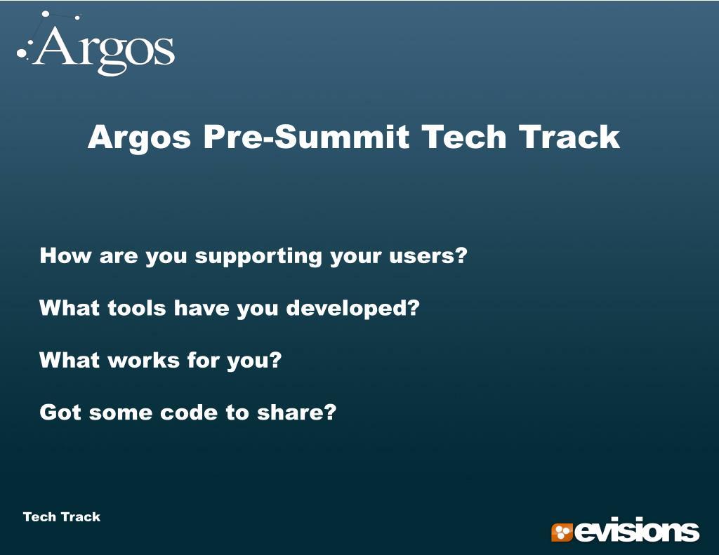 Argos Pre-Summit Tech Track