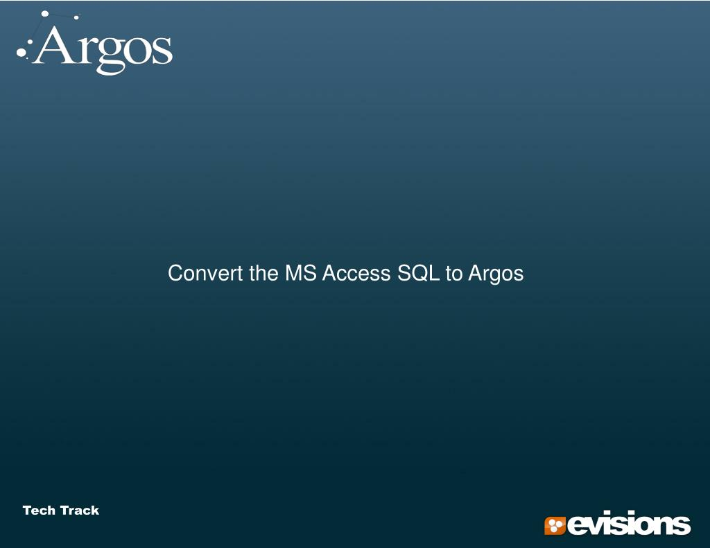 Convert the MS Access SQL to Argos