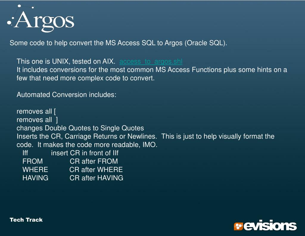 Some code to help convert the MS Access SQL to Argos (Oracle SQL).
