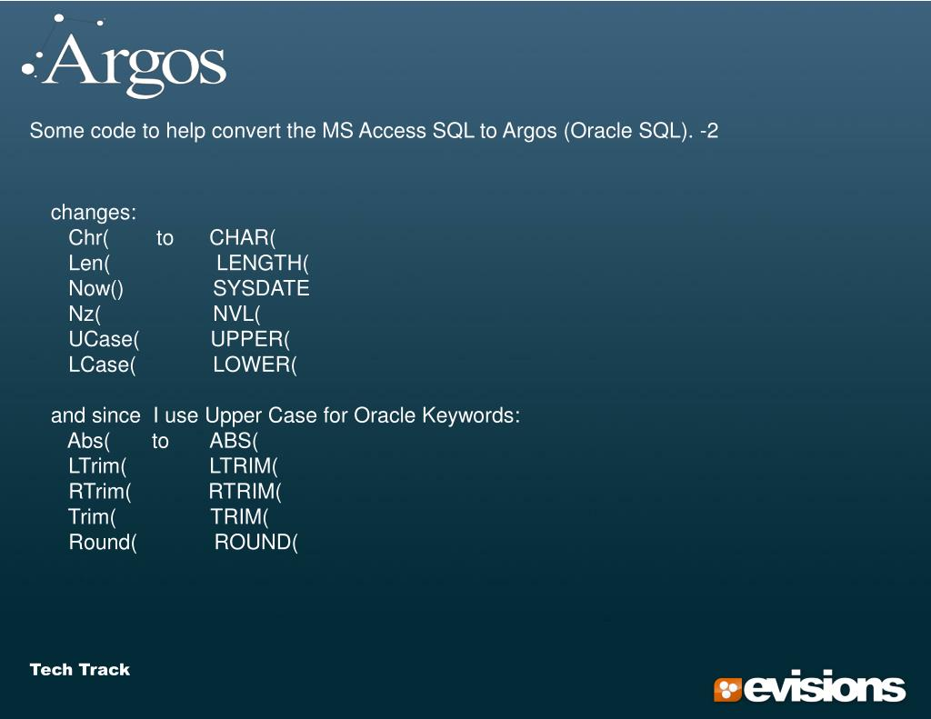 Some code to help convert the MS Access SQL to Argos (Oracle SQL). -2