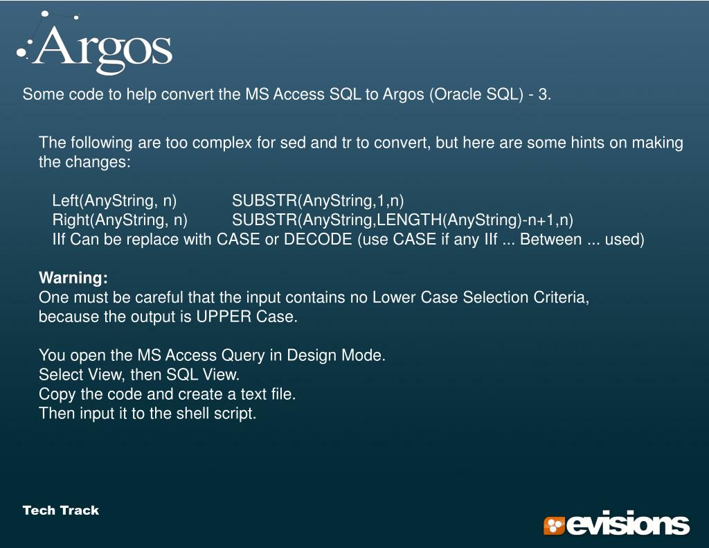 Some code to help convert the MS Access SQL to Argos (Oracle SQL) - 3.