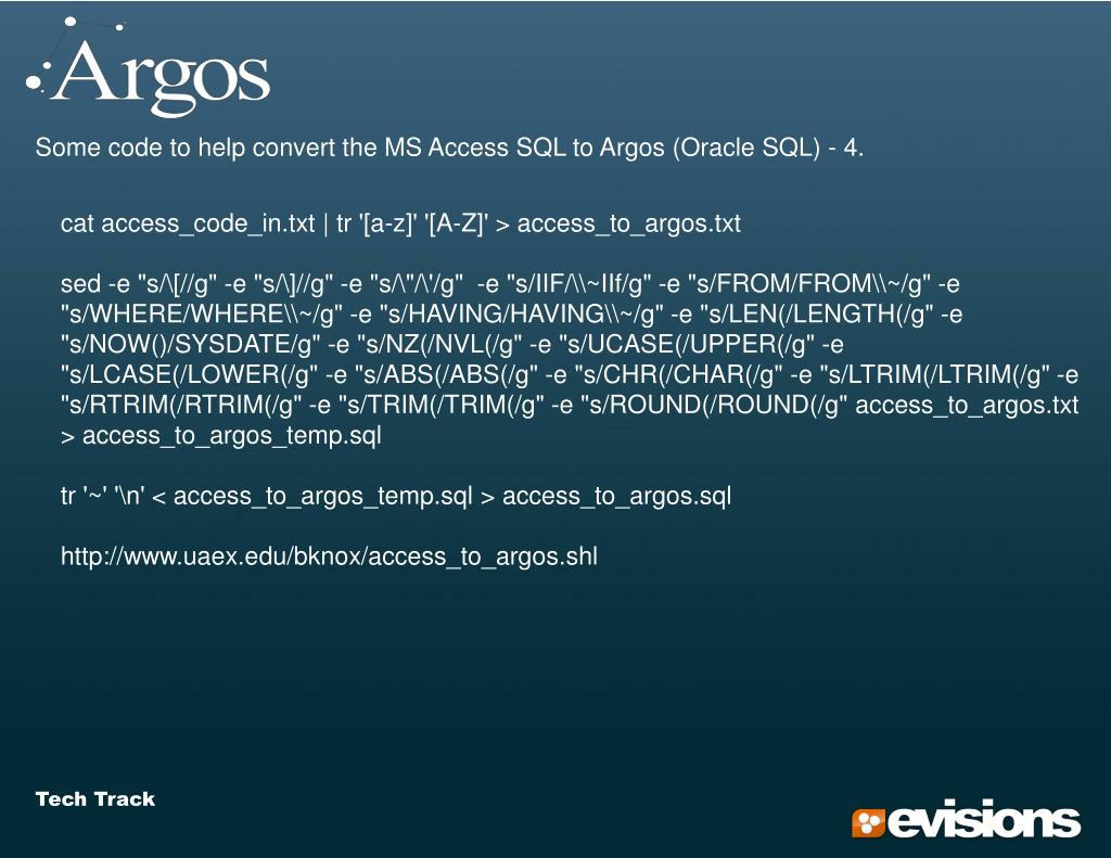 Some code to help convert the MS Access SQL to Argos (Oracle SQL) - 4.