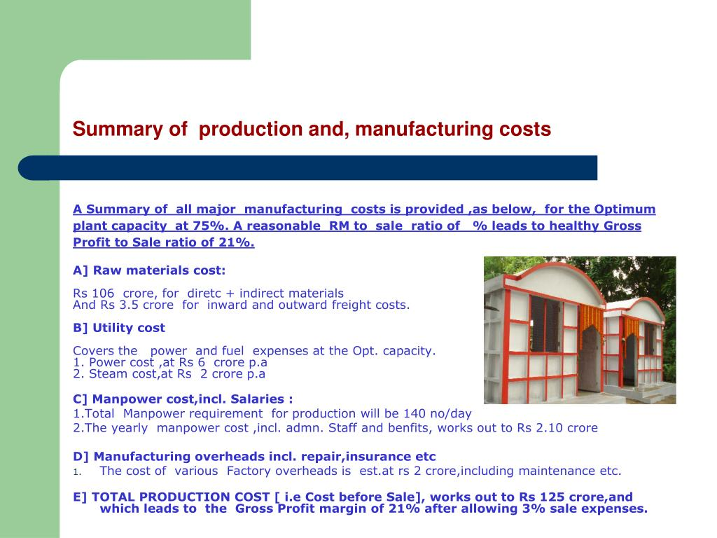 Summary of  production and, manufacturing costs