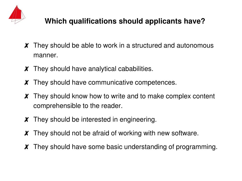 Which qualifications should applicants have?