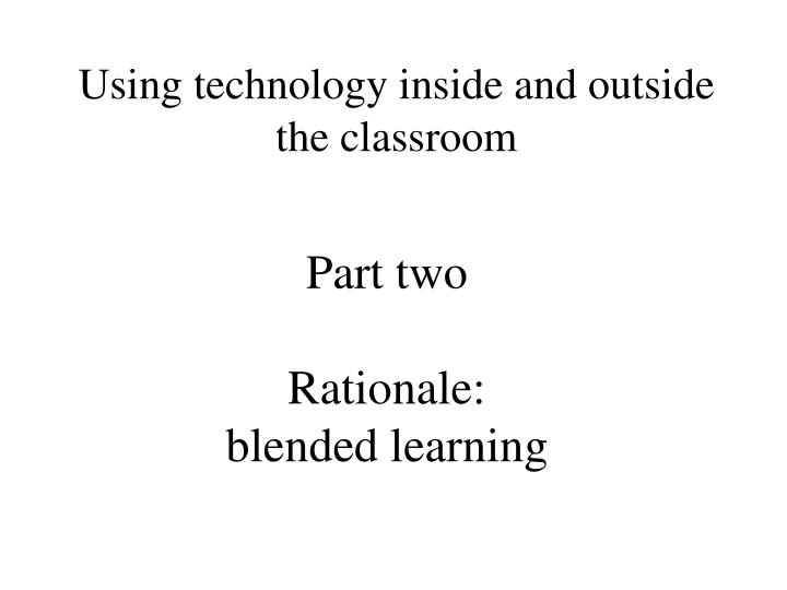 Part two rationale blended learning