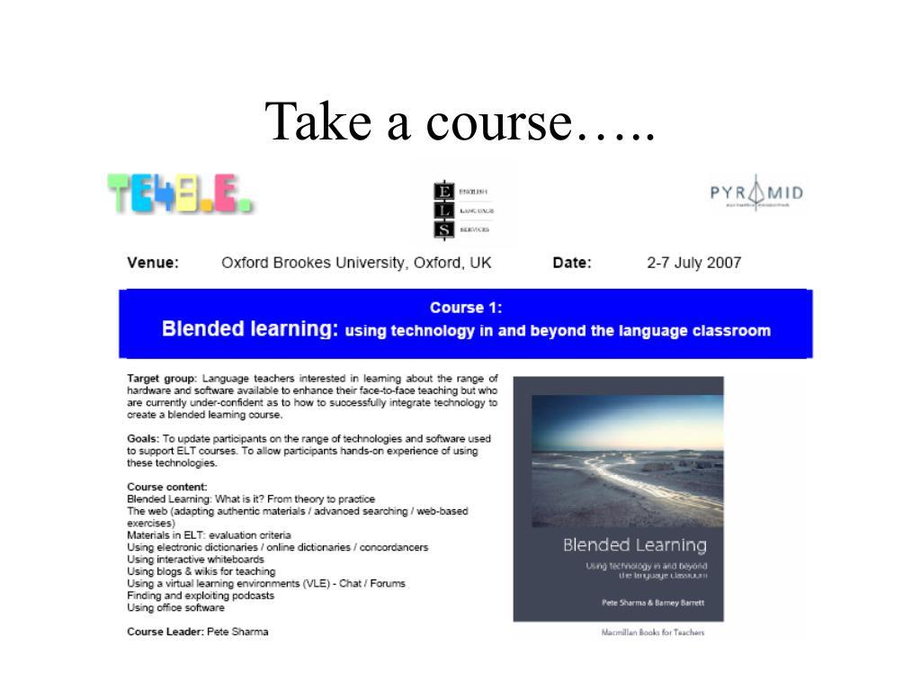 Take a course…..