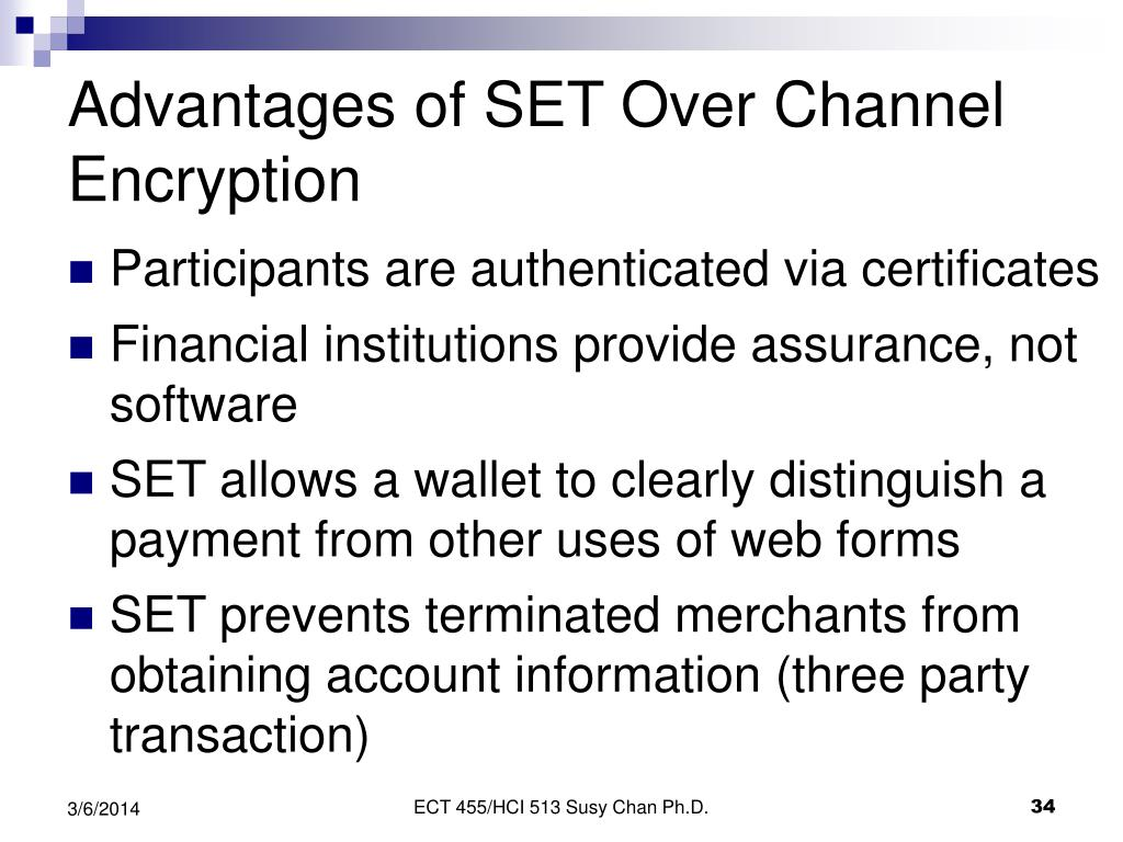 Advantages of SET Over Channel Encryption