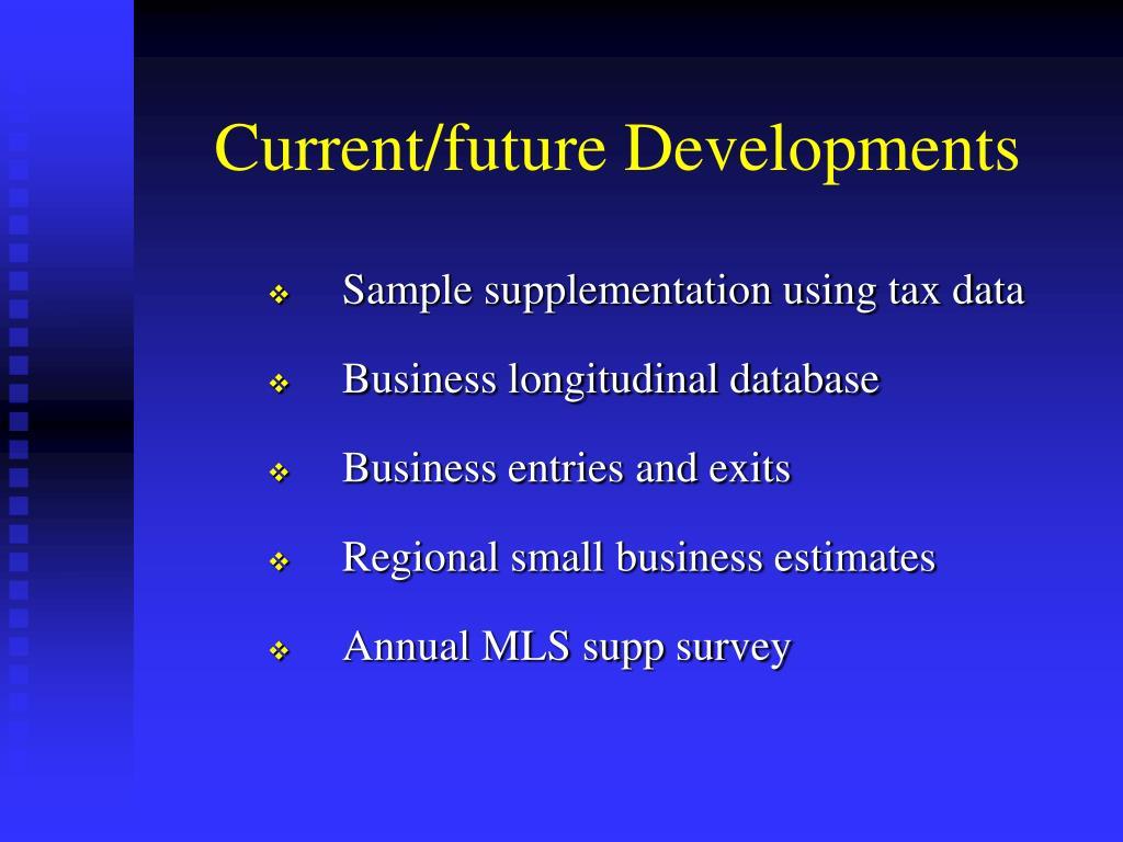 Current/future Developments