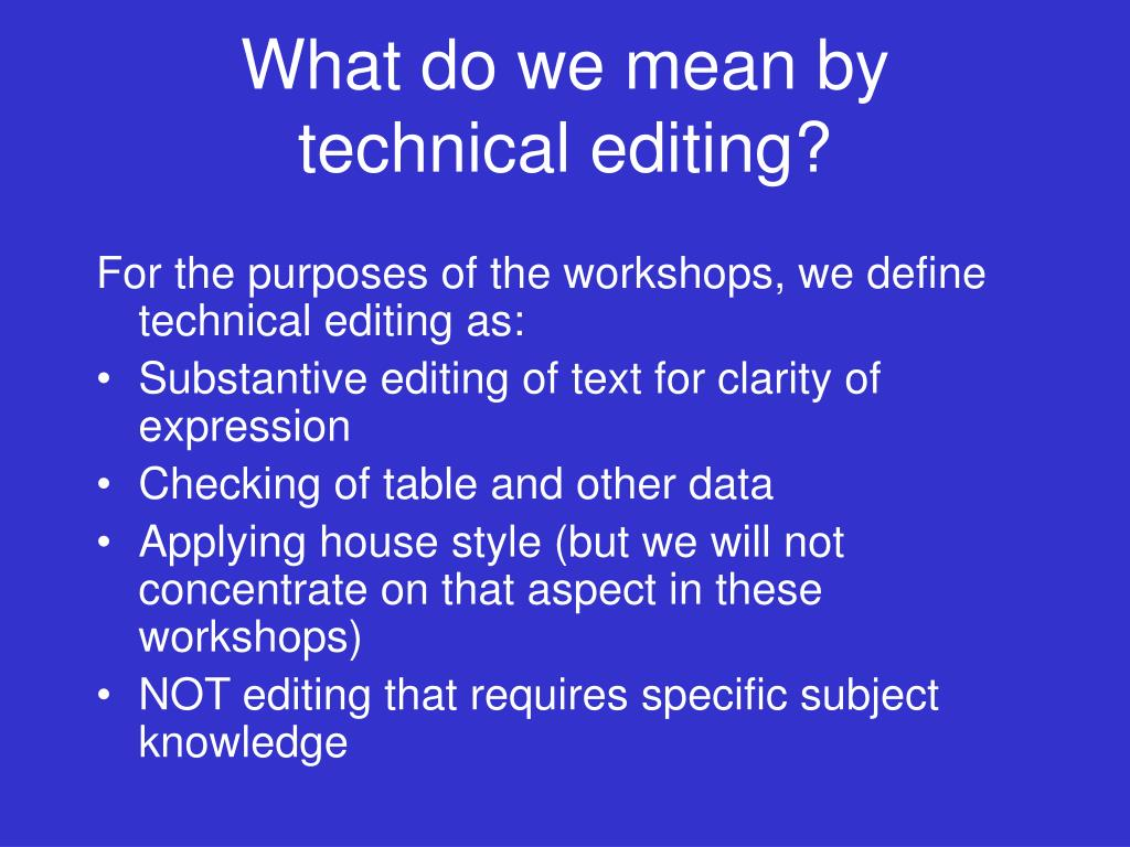 What do we mean by technical editing?
