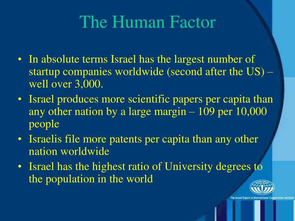 In absolute terms Israel has the largest number of startup companies worldwide (second after the US) – well over 3,000.