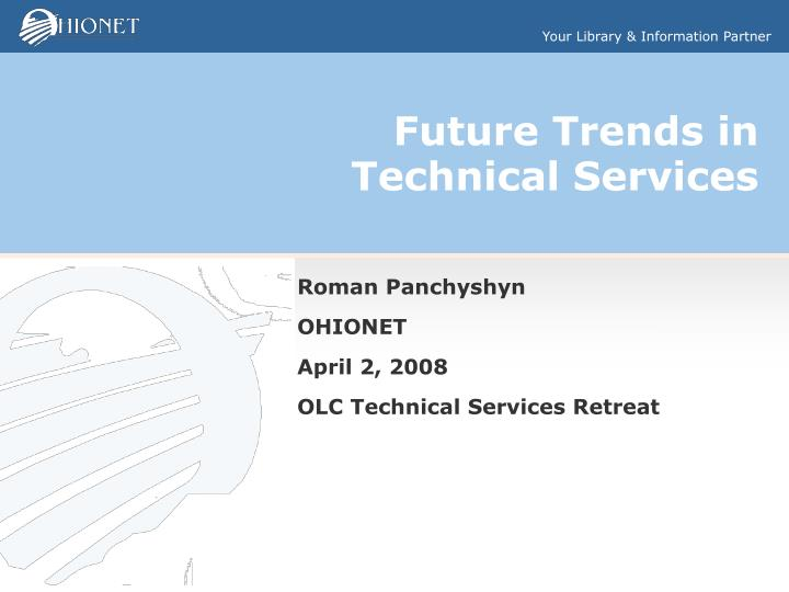 Future trends in technical services l.jpg