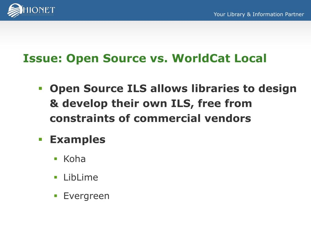 Issue: Open Source vs. WorldCat Local