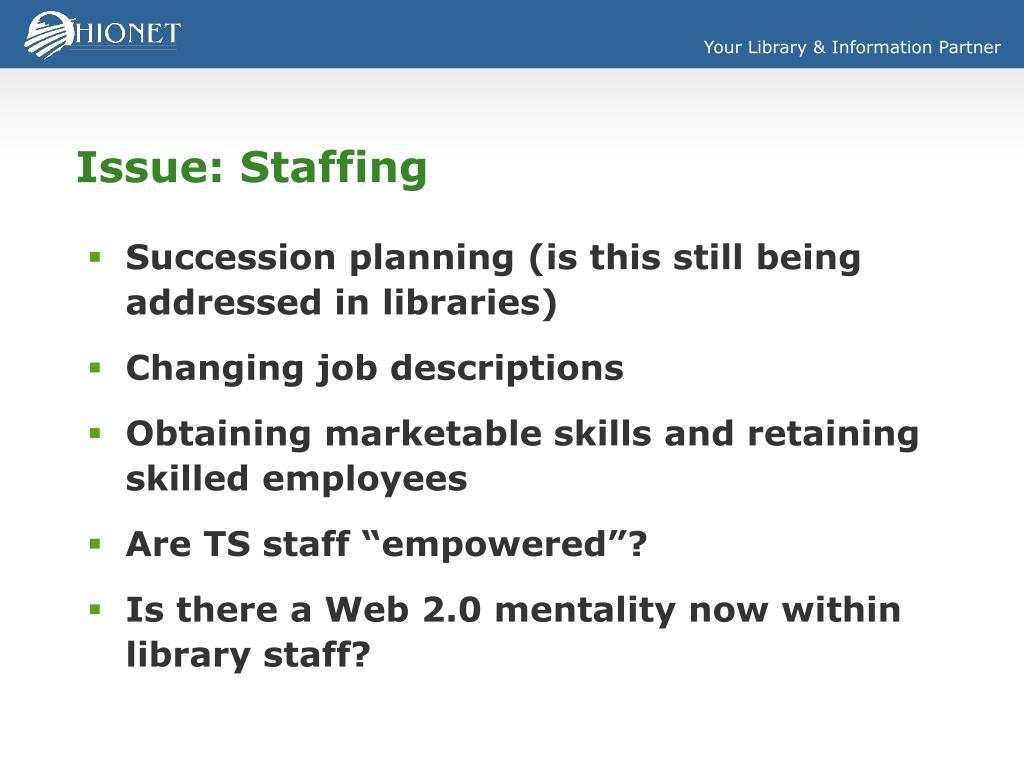 Issue: Staffing